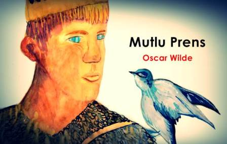 Mutlu Prens – Bir Oscar Wilde Öyküsü