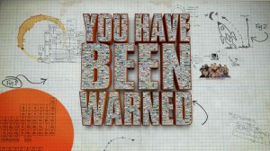 Uyarmak Bizden – You Have Been Warned